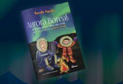 """Lançamento do livro """"Aurora Boreal: uma aventura além das cores"""""""